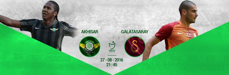 Akhisar - Galatasaray