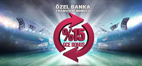 GCE - Özel Banka Transferi Bonusu